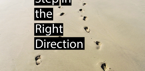 Step in the Right Direction & Words of Wisdom