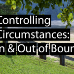 Controlling Circumstances: In & Out of Bounds