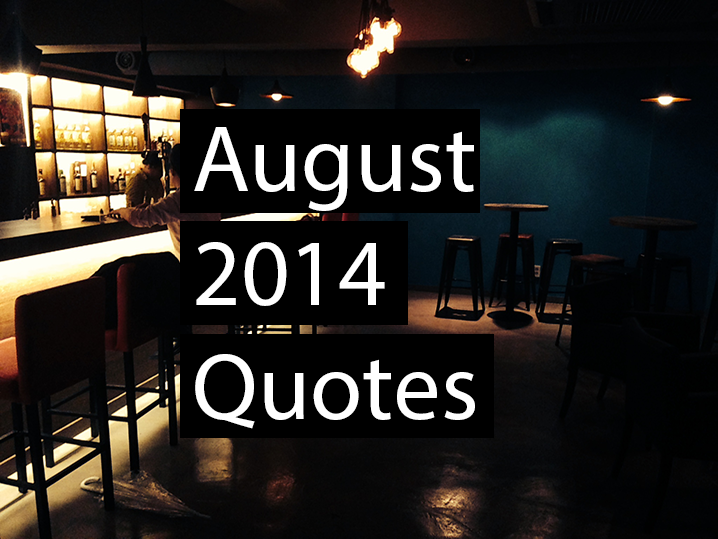 August 2014 Quotes