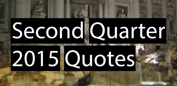 Second Quarter 2015 Quotes